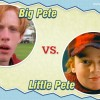 Big Pete vs. Little Pete