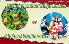 Teenage Mutant Ninja Turtles or Mighty Morphin Power Rangers