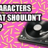 8 Characters That Shouldn't Rap