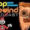 PopRewind Podcast: Pizza Time