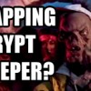 The Crypt Keeper Can Rap Around You Like a Mummy