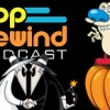 Pop Rewind Podcast: Remember Trick Or Treating