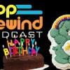 Pop Rewind Podcast: Childhood Birthdays