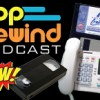 Pop Rewind Podcast: Tech To Wow Our 90s Selves